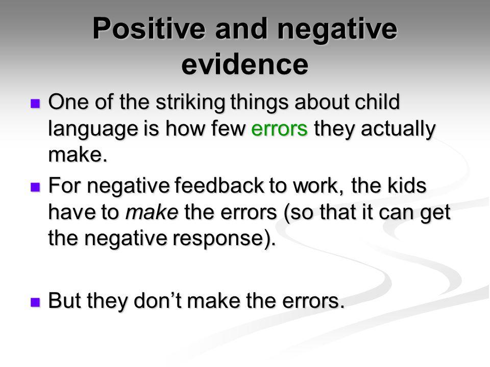 Positive and negative evidence