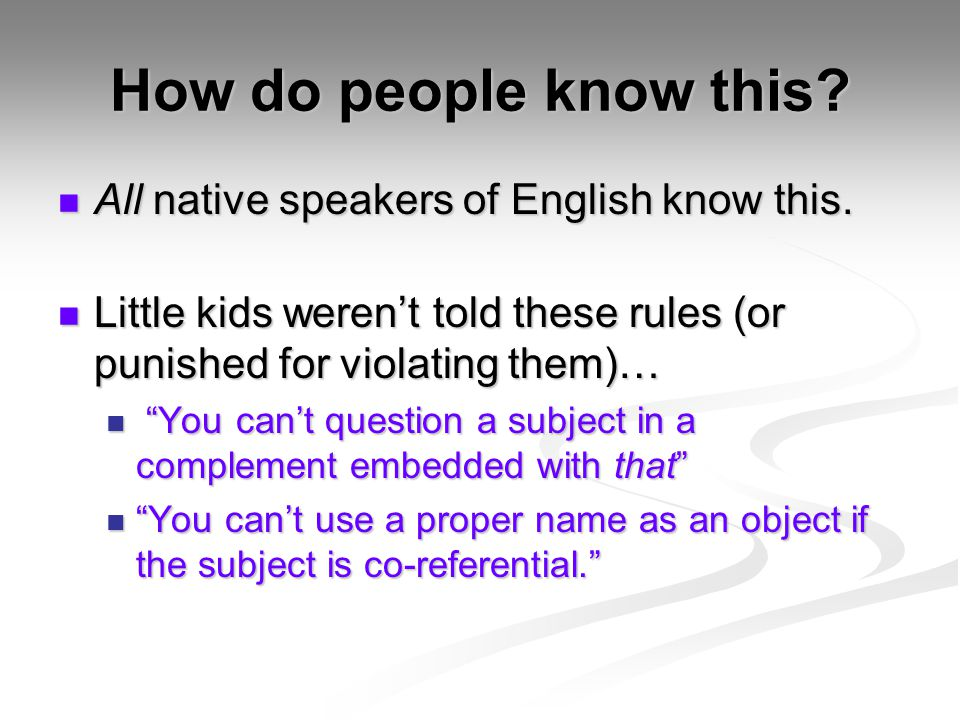 How do people know this All native speakers of English know this.