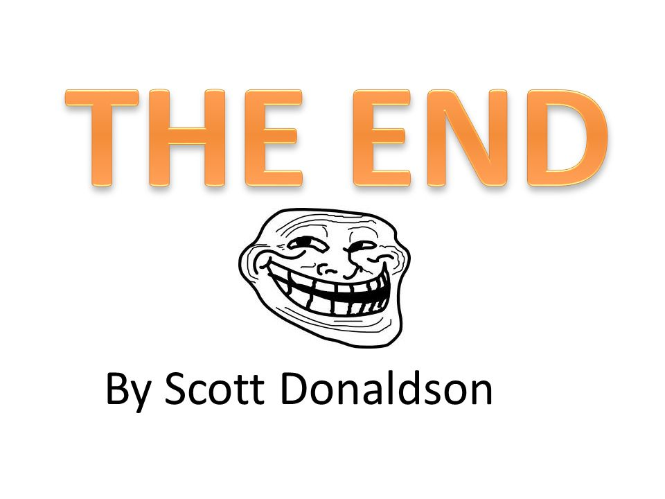 THE END By Scott Donaldson