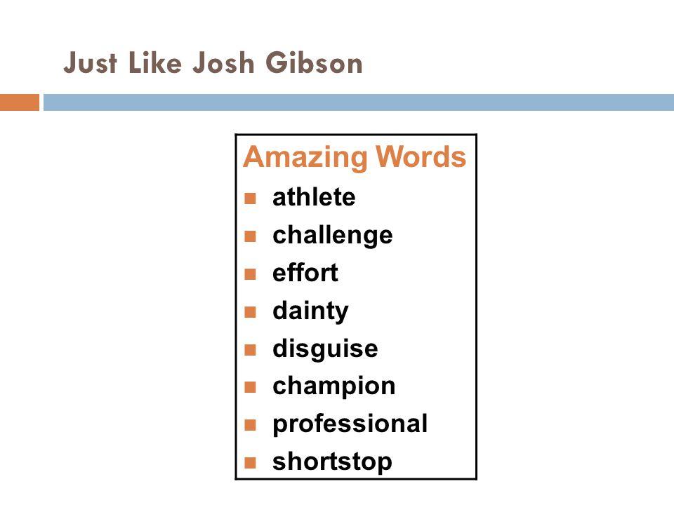 Just Like Josh Gibson Amazing Words athlete challenge effort dainty