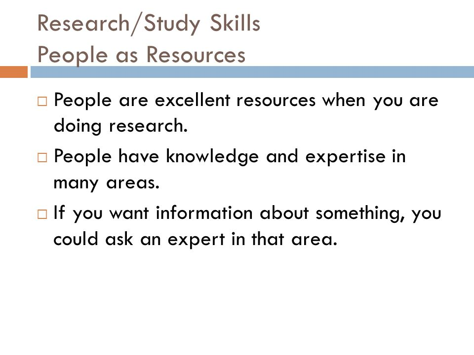 Research/Study Skills People as Resources