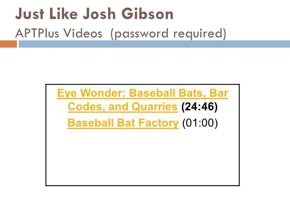 Just Like Josh Gibson APTPlus Videos (password required)