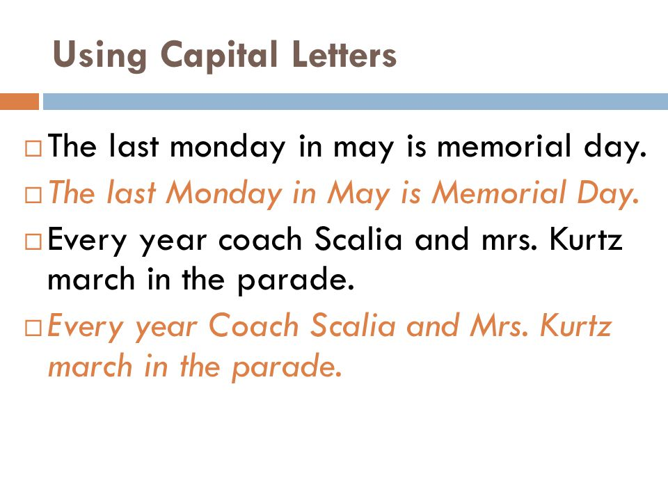 Using Capital Letters The last monday in may is memorial day.