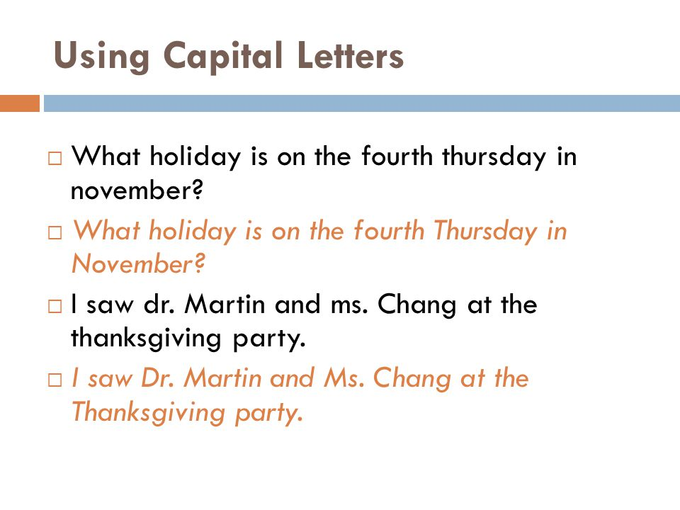Using Capital Letters What holiday is on the fourth thursday in november What holiday is on the fourth Thursday in November