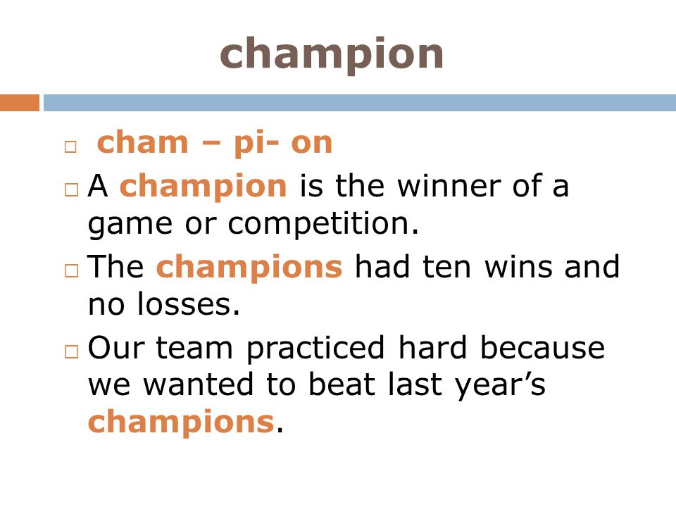 champion A champion is the winner of a game or competition.