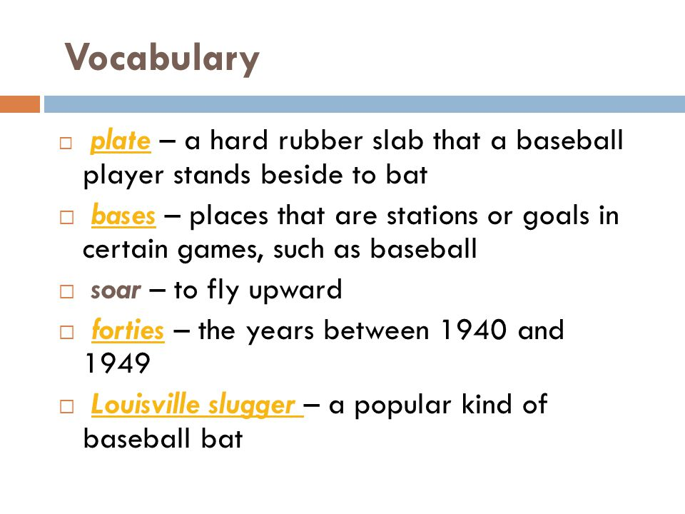 Vocabulary plate – a hard rubber slab that a baseball player stands beside to bat.