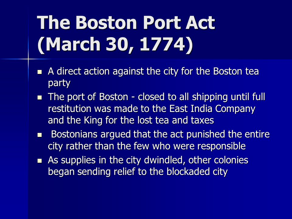 The Boston Port Act (March 30, 1774)