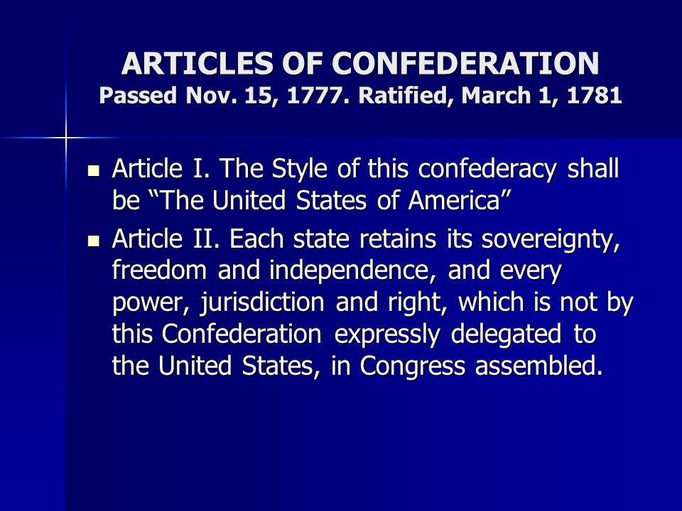 ARTICLES OF CONFEDERATION Passed Nov. 15, 1777. Ratified, March 1, 1781