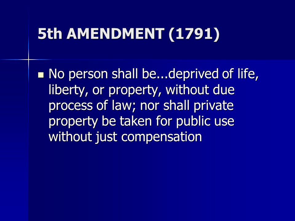 5th AMENDMENT (1791)