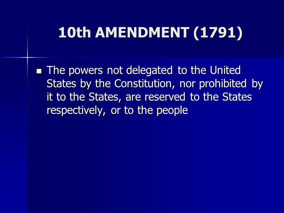 10th AMENDMENT (1791)