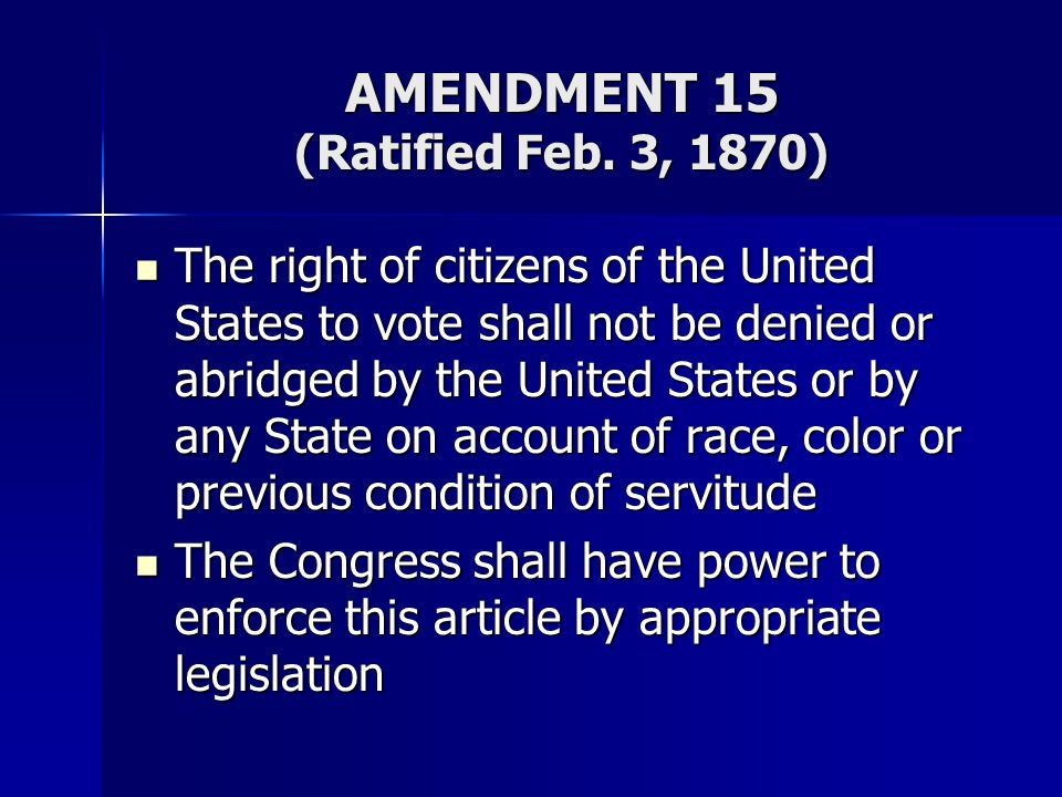 AMENDMENT 15 (Ratified Feb. 3, 1870)