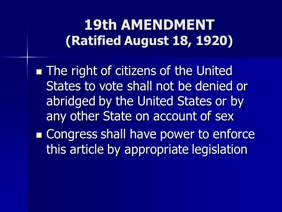 19th AMENDMENT (Ratified August 18, 1920)