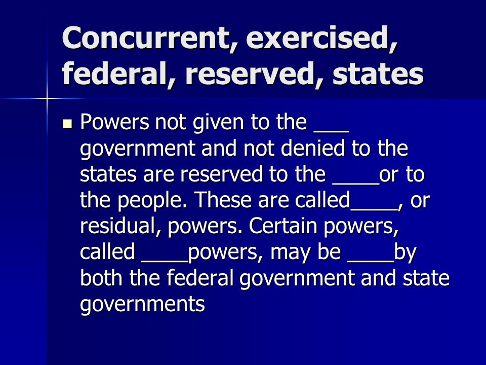 Concurrent, exercised, federal, reserved, states