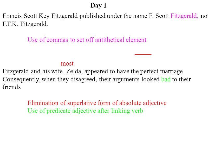 Day 1 Francis Scott Key Fitzgerald published under the name F. Scott Fitzgerald, not F.F.K. Fitzgerald.