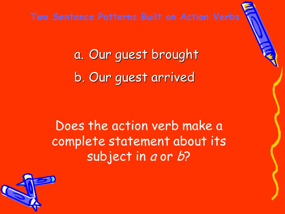 Two Sentence Patterns Built on Action Verbs