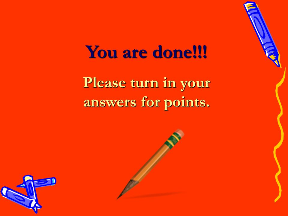Please turn in your answers for points.
