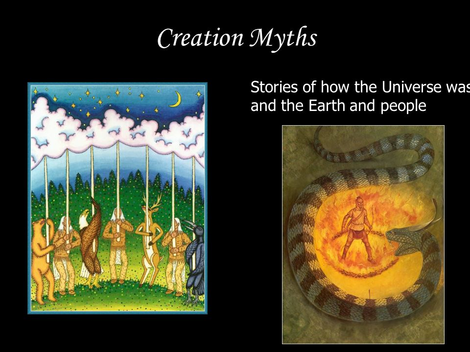Creation Myths Stories of how the Universe was created
