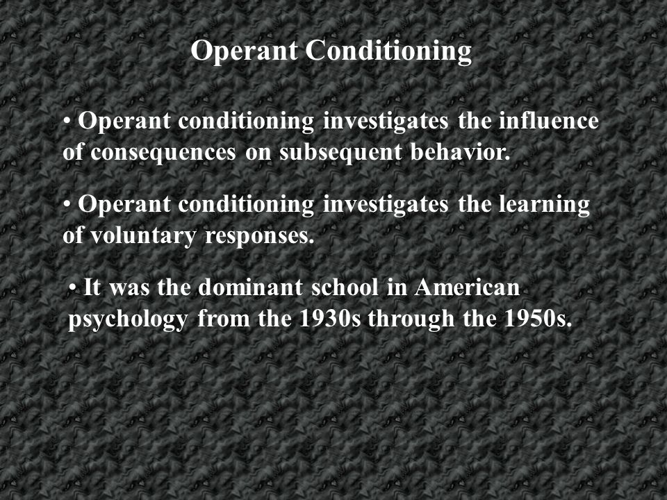 Operant Conditioning Operant conditioning investigates the influence of consequences on subsequent behavior.