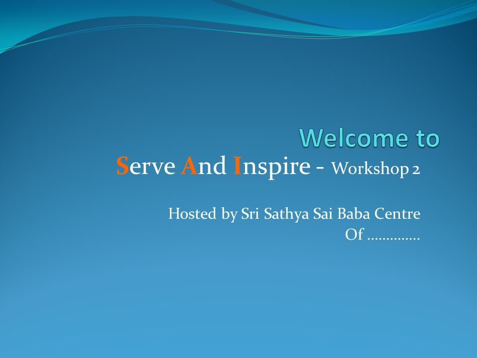 Welcome to Serve And Inspire - Workshop 2