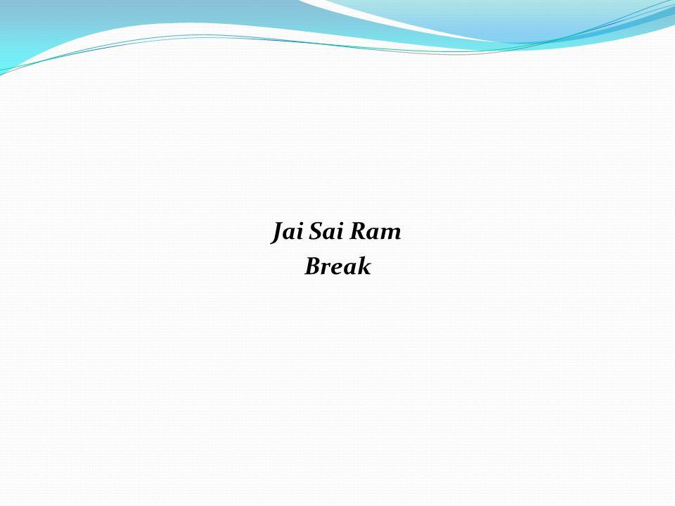 Jai Sai Ram Break