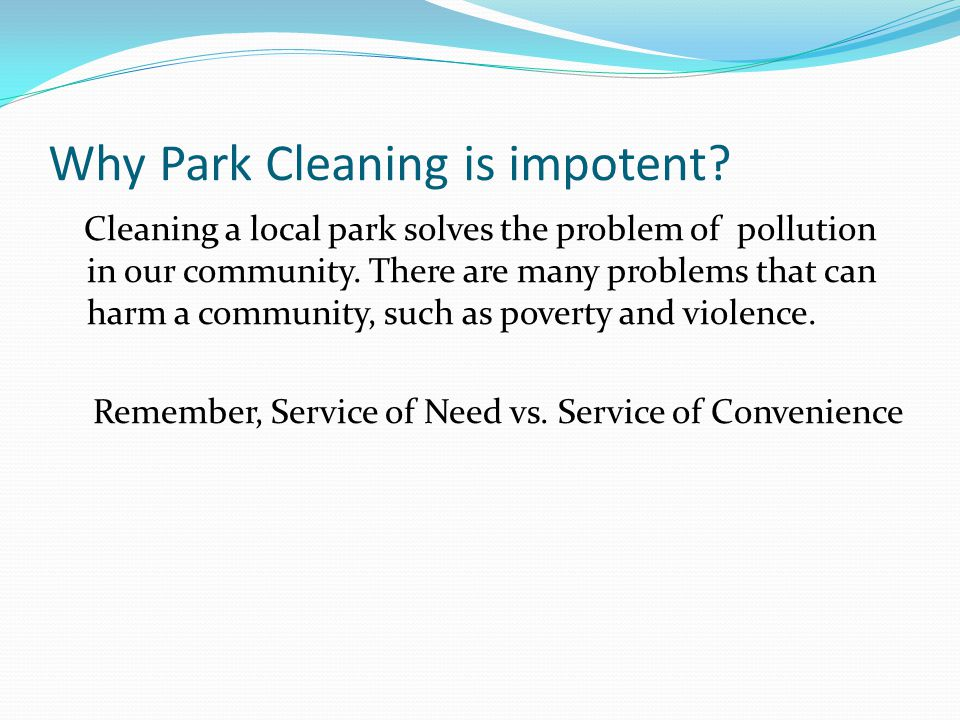 Why Park Cleaning is impotent