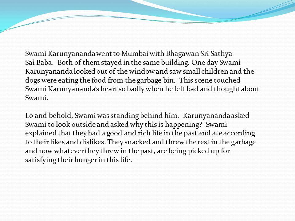 Swami Karunyananda went to Mumbai with Bhagawan Sri Sathya Sai Baba