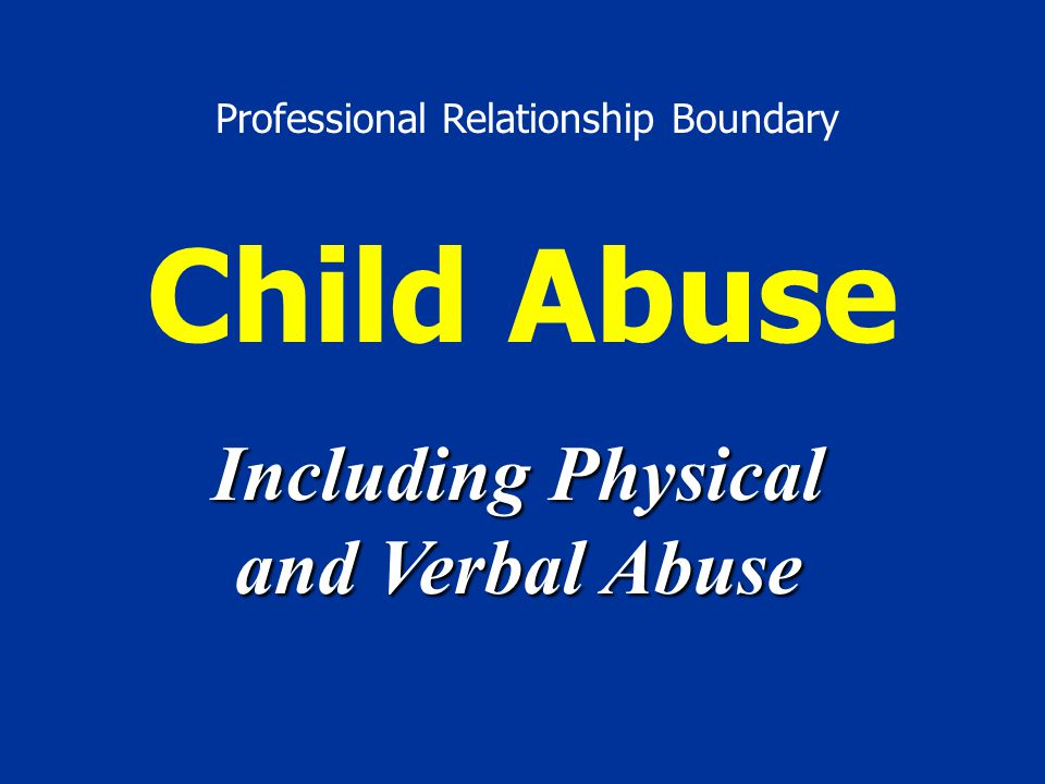 Including Physical and Verbal Abuse