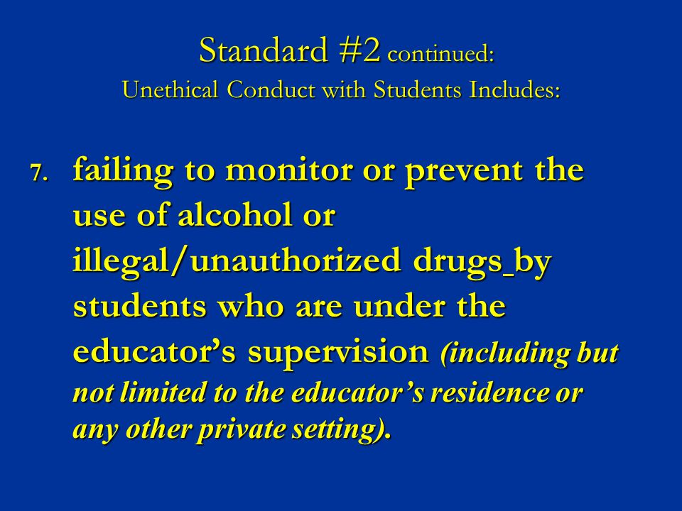 Standard #2 continued: Unethical Conduct with Students Includes: