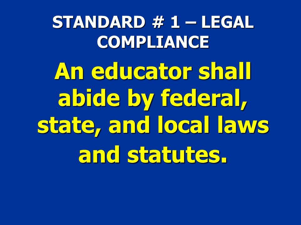 STANDARD # 1 – LEGAL COMPLIANCE