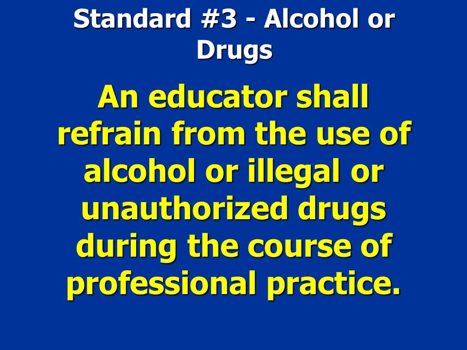 Standard #3 - Alcohol or Drugs
