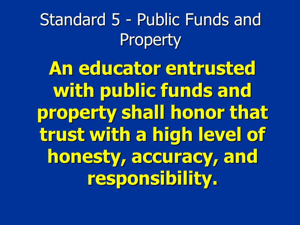Standard 5 - Public Funds and Property