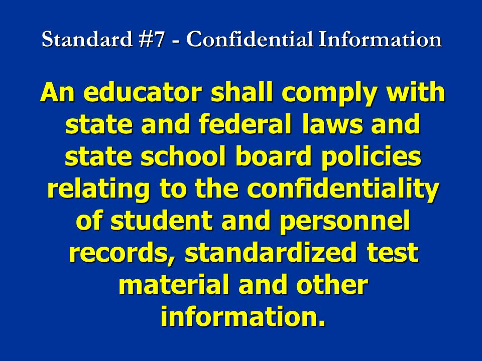 Standard #7 - Confidential Information
