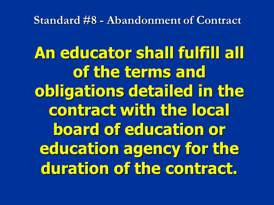 Standard #8 - Abandonment of Contract