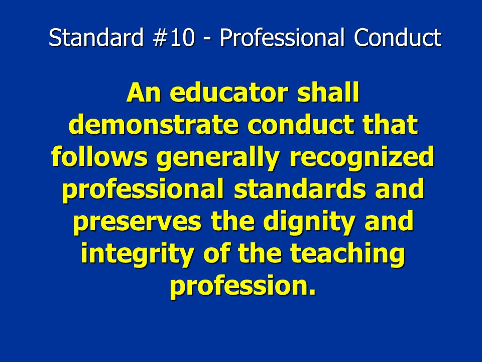 Standard #10 - Professional Conduct