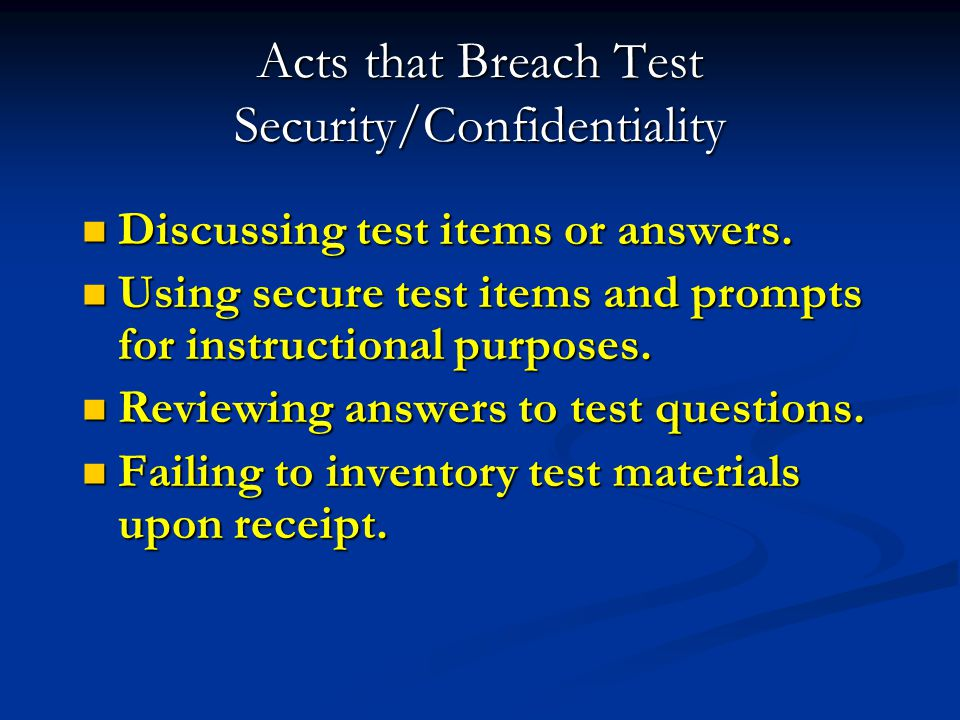 Acts that Breach Test Security/Confidentiality
