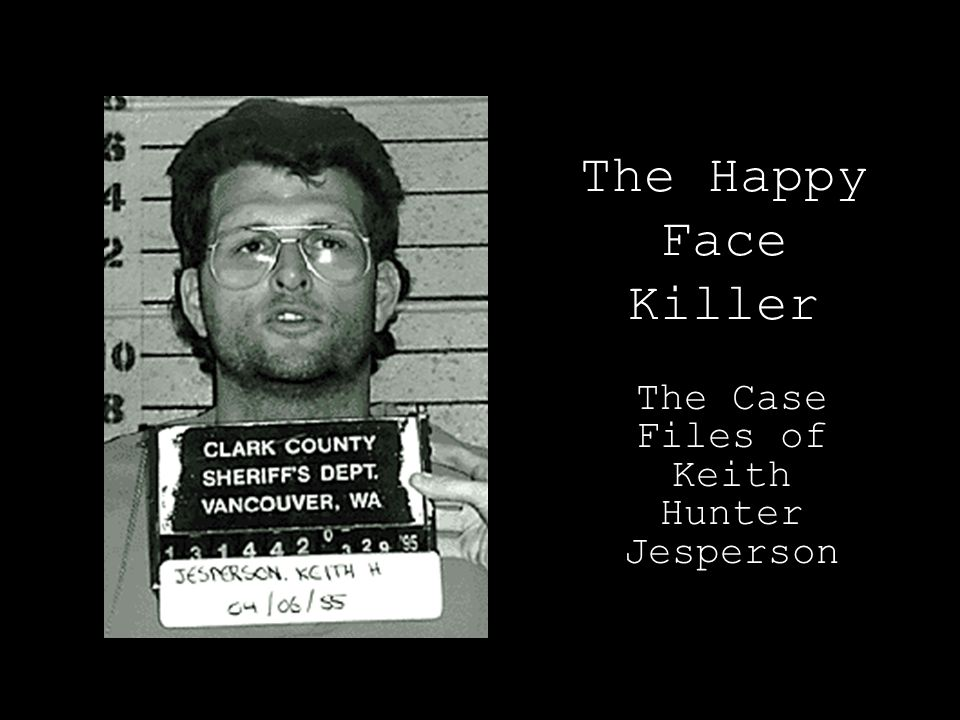 The Case Files of Keith Hunter Jesperson