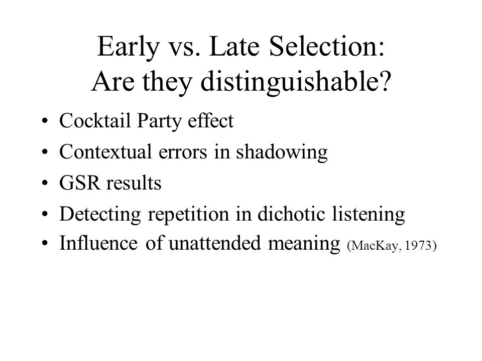 Early vs. Late Selection: Are they distinguishable
