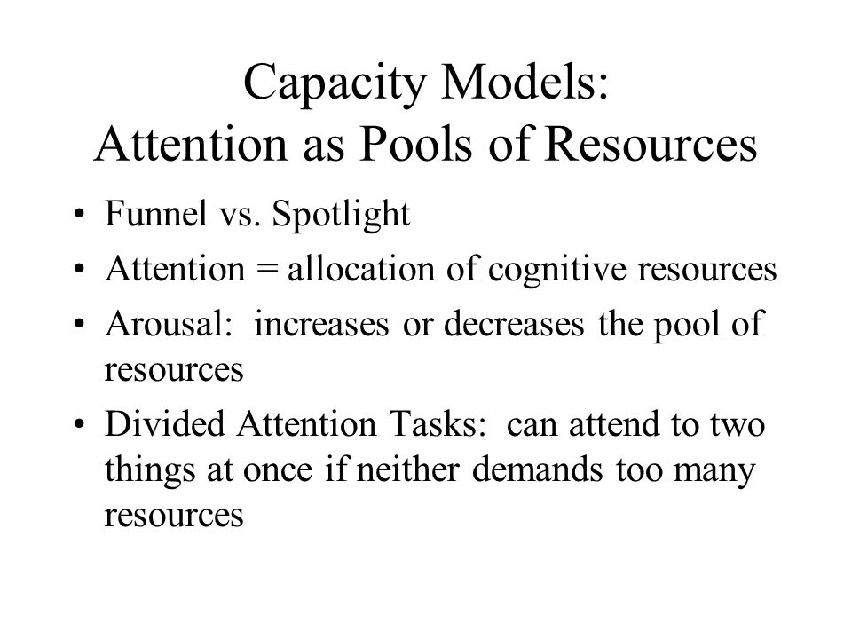 Capacity Models: Attention as Pools of Resources