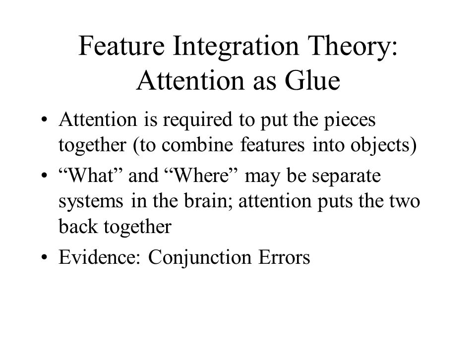 Feature Integration Theory: Attention as Glue