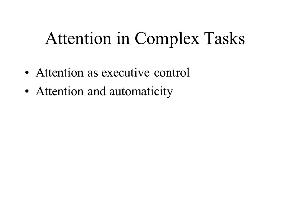 Attention in Complex Tasks