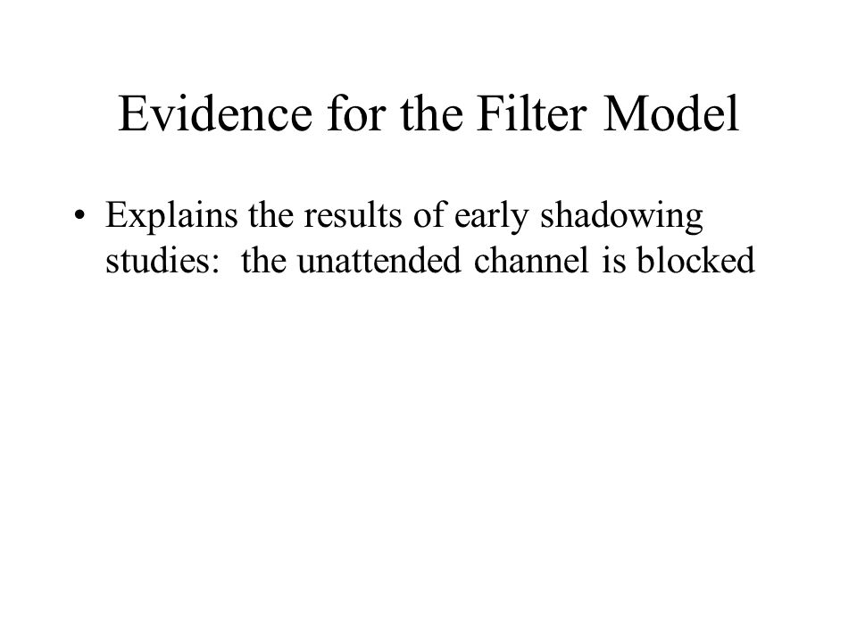 Evidence for the Filter Model