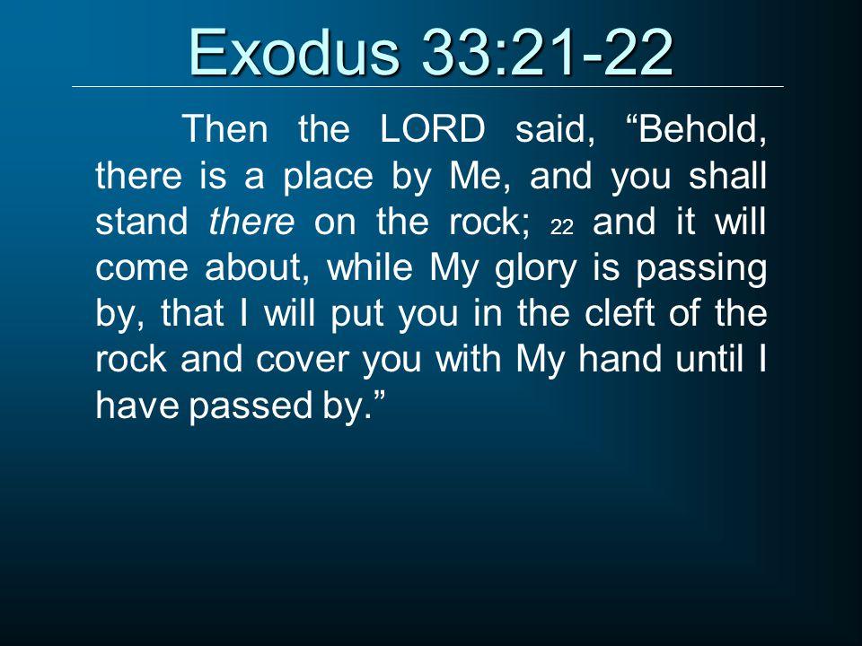 Exodus 33:21-22