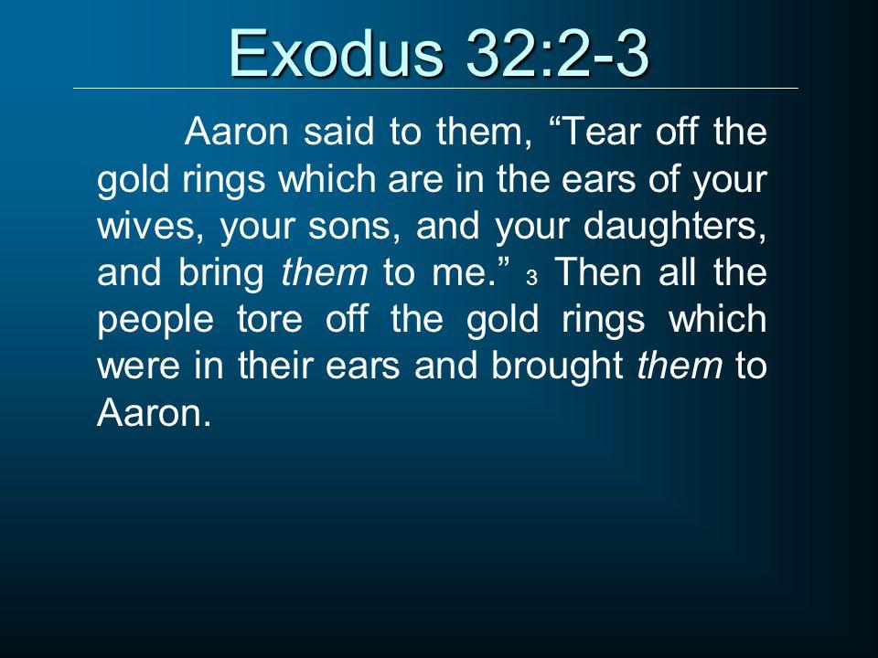 Exodus 32:2-3