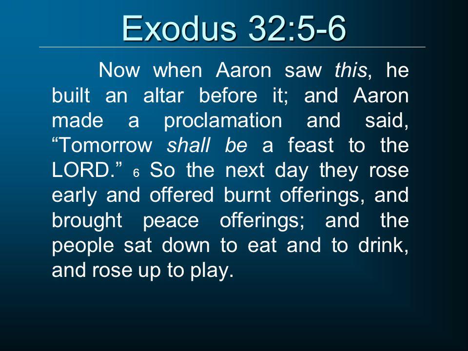 Exodus 32:5-6