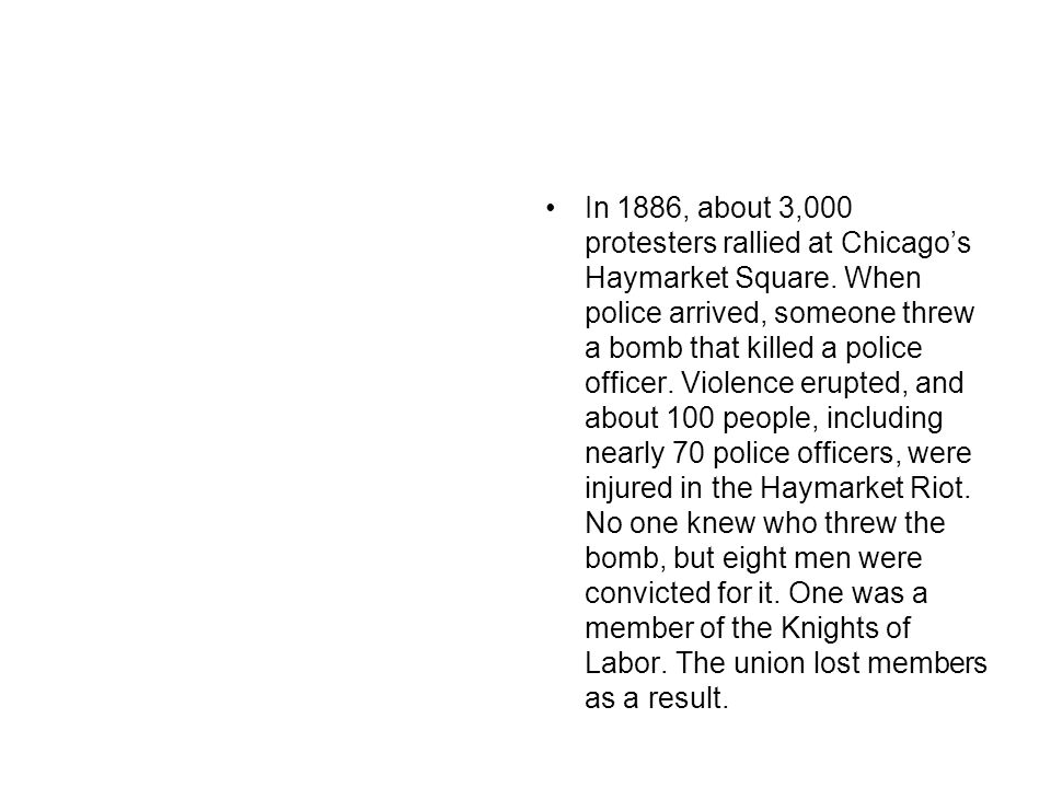 In 1886, about 3,000 protesters rallied at Chicago's Haymarket Square
