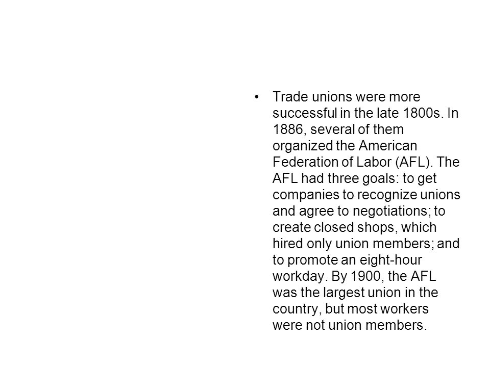 Trade unions were more successful in the late 1800s