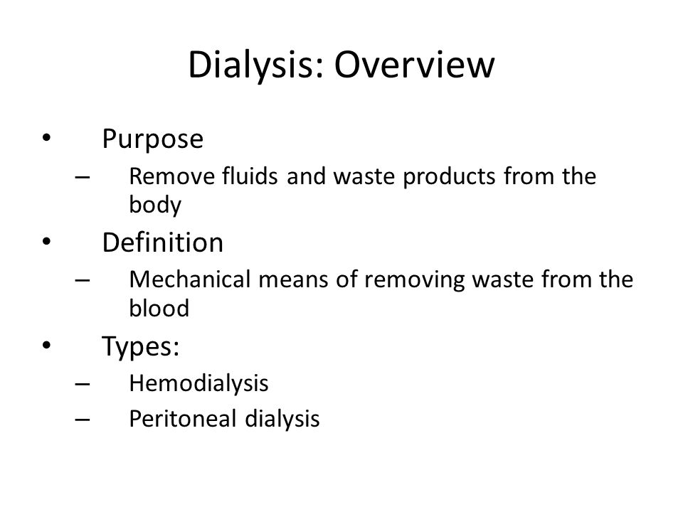 Dialysis: Overview Purpose Definition Types: