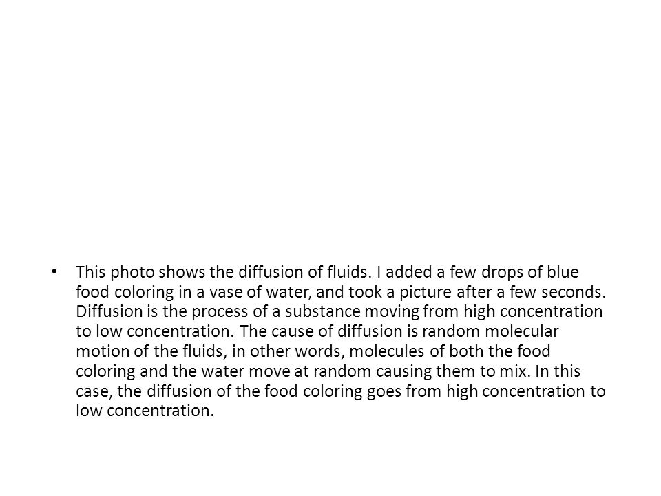 This photo shows the diffusion of fluids