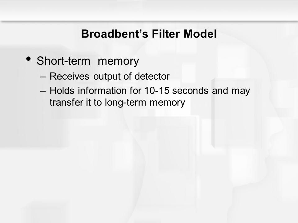 Broadbent's Filter Model