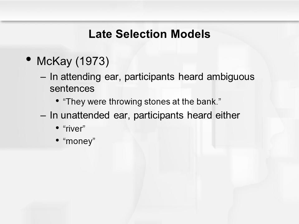 Late Selection Models McKay (1973)